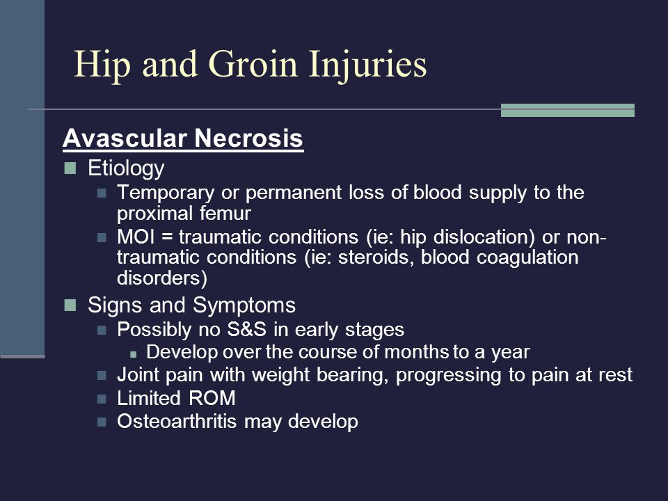 Hip and Groin Injuries Avascular Necrosis Etiology Signs and Symptoms