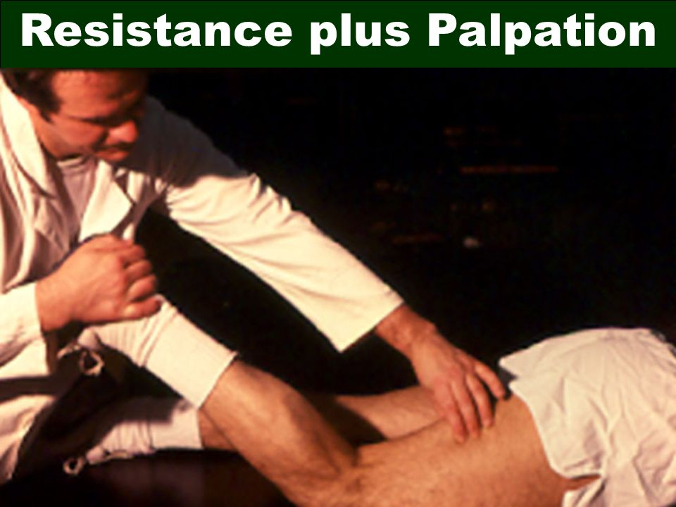 Resistance plus Palpation