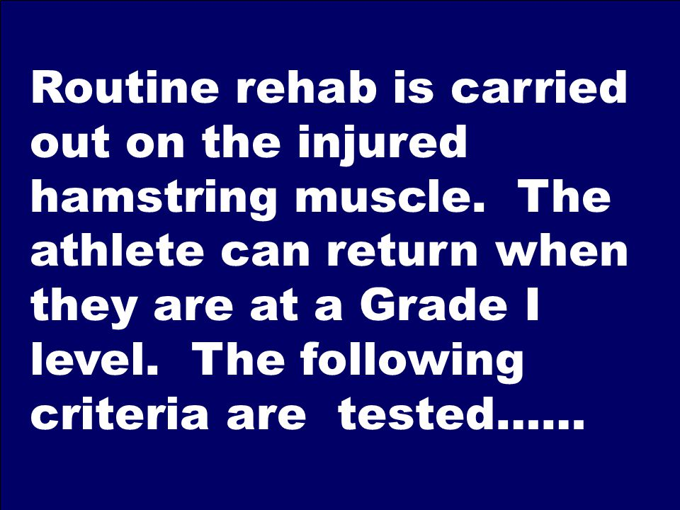 Routine rehab is carried out on the injured hamstring muscle