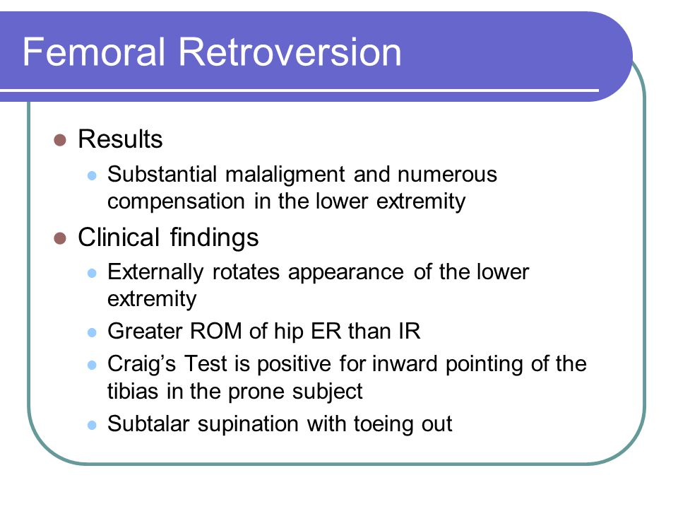 Femoral Retroversion Results Clinical findings