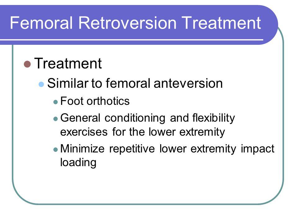 Femoral Retroversion Treatment