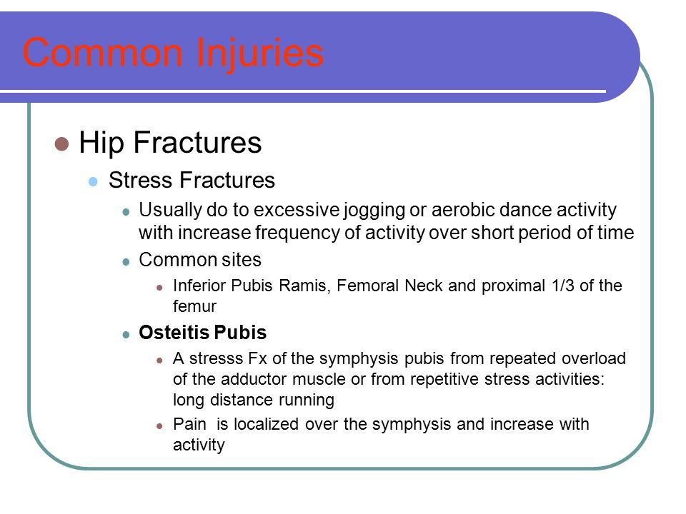 Common Injuries Hip Fractures Stress Fractures