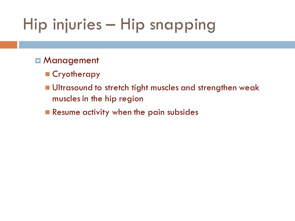 Hip injuries – Hip snapping