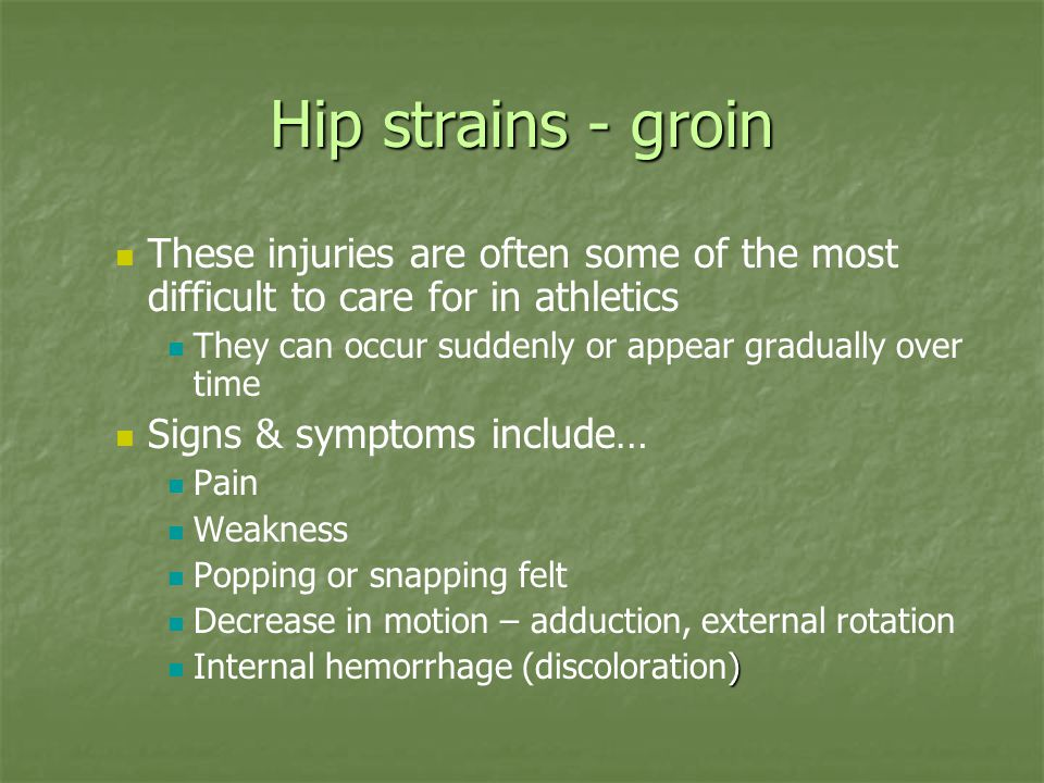 Hip strains - groin These injuries are often some of the most difficult to care for in athletics.