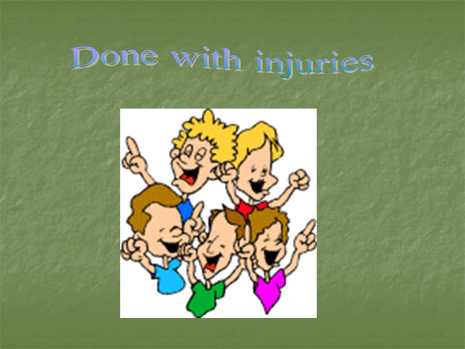 Done with injuries
