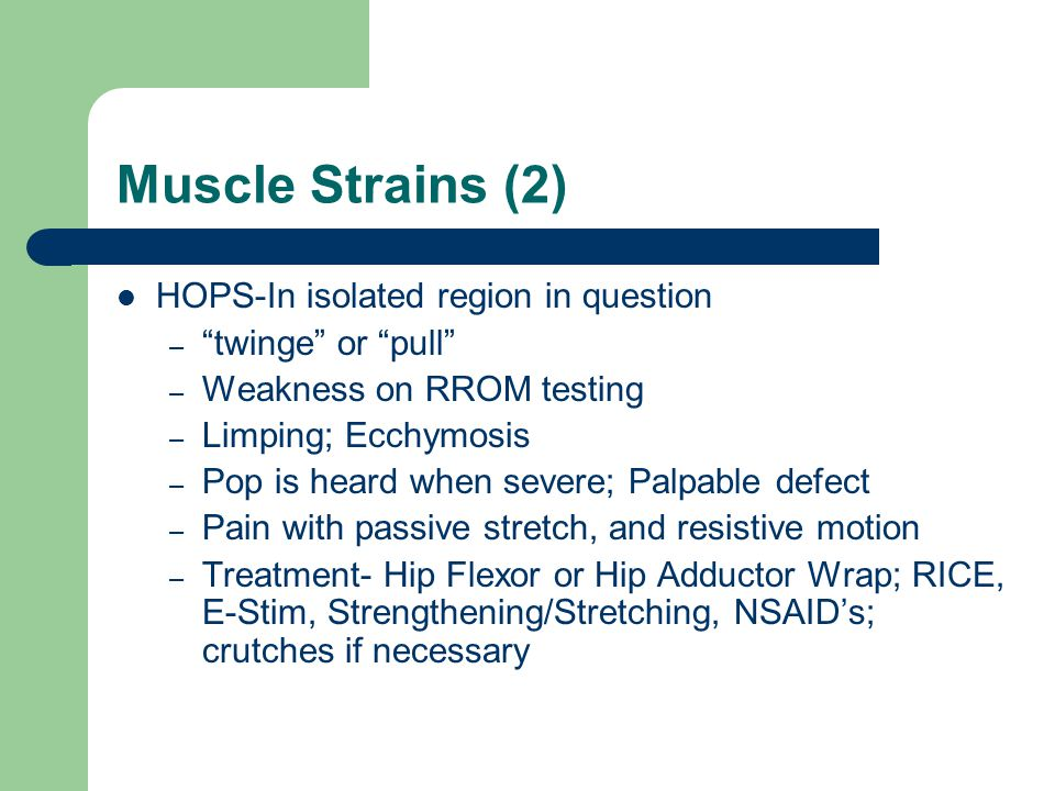Muscle Strains (2) HOPS-In isolated region in question
