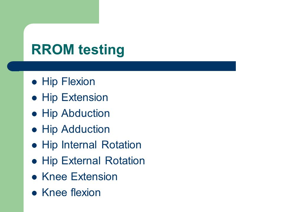 RROM testing Hip Flexion Hip Extension Hip Abduction Hip Adduction