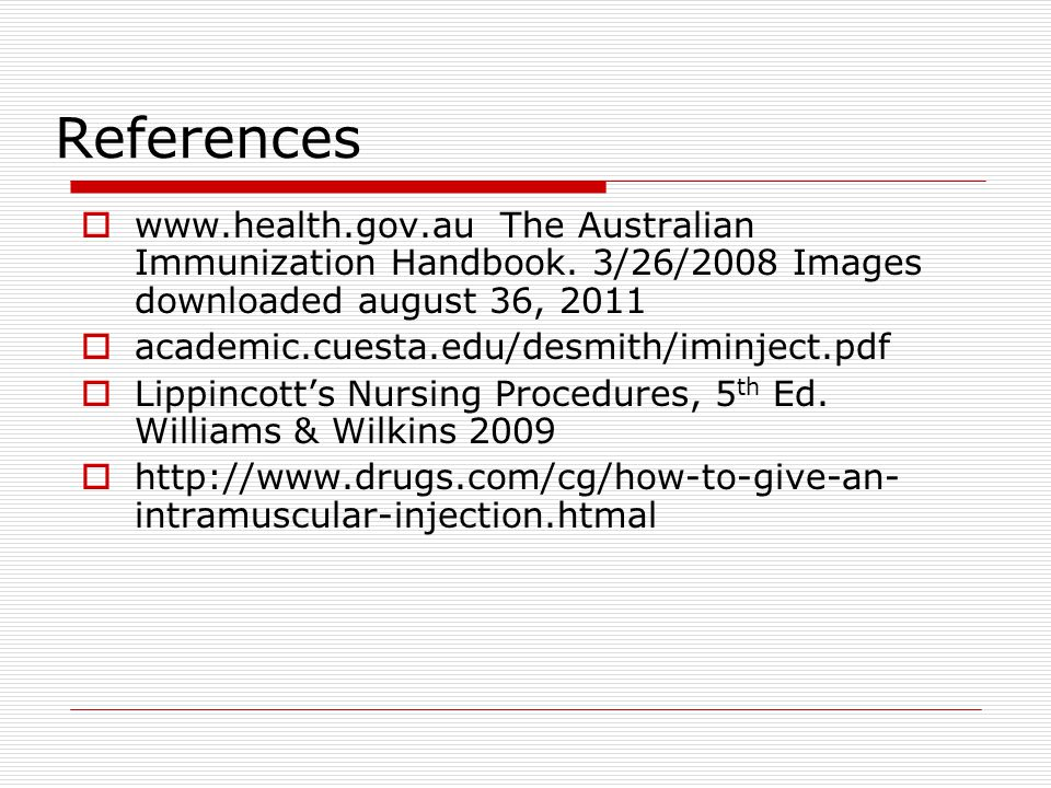 References www.health.gov.au The Australian Immunization Handbook. 3/26/2008 Images downloaded august 36, 2011.
