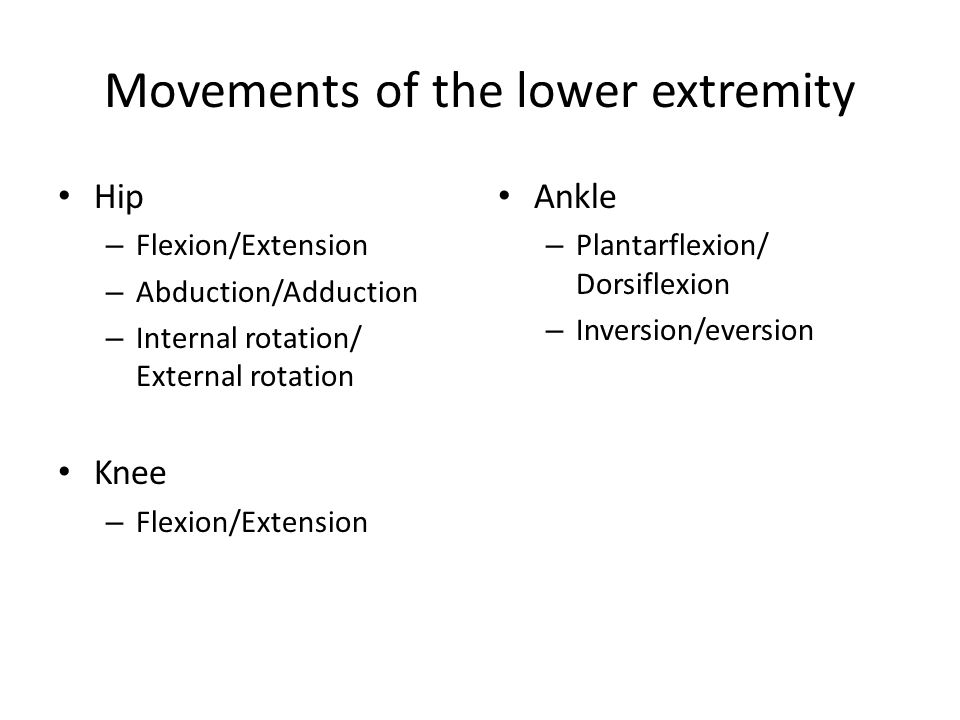Movements of the lower extremity