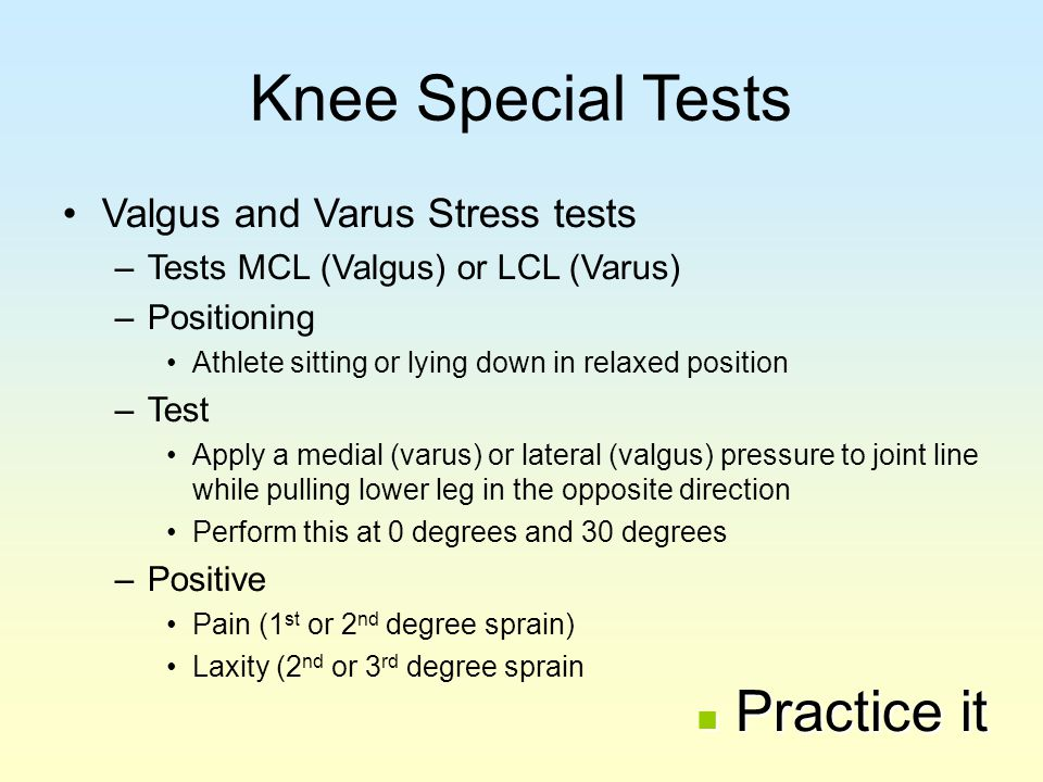 Knee Special Tests Practice it Valgus and Varus Stress tests