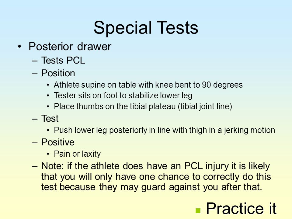 Special Tests Practice it Posterior drawer Tests PCL Position Test