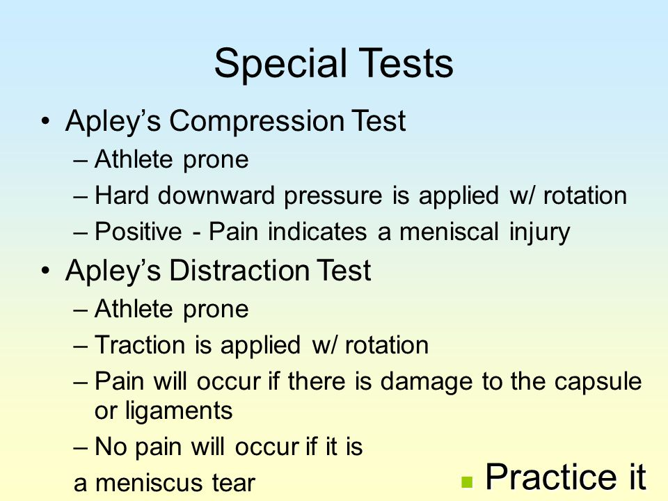 Special Tests Practice it Apley's Compression Test
