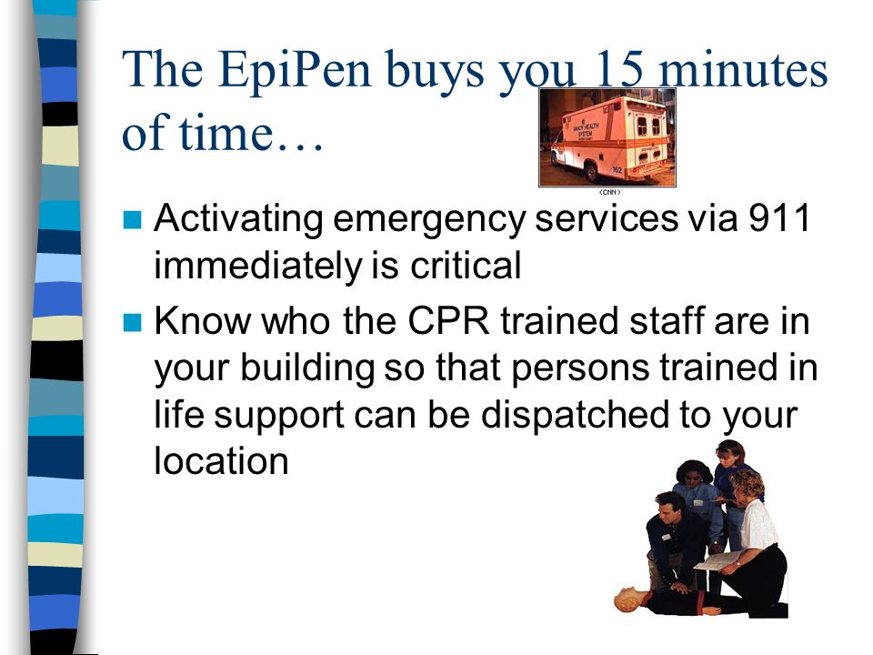 The EpiPen buys you 15 minutes of time…