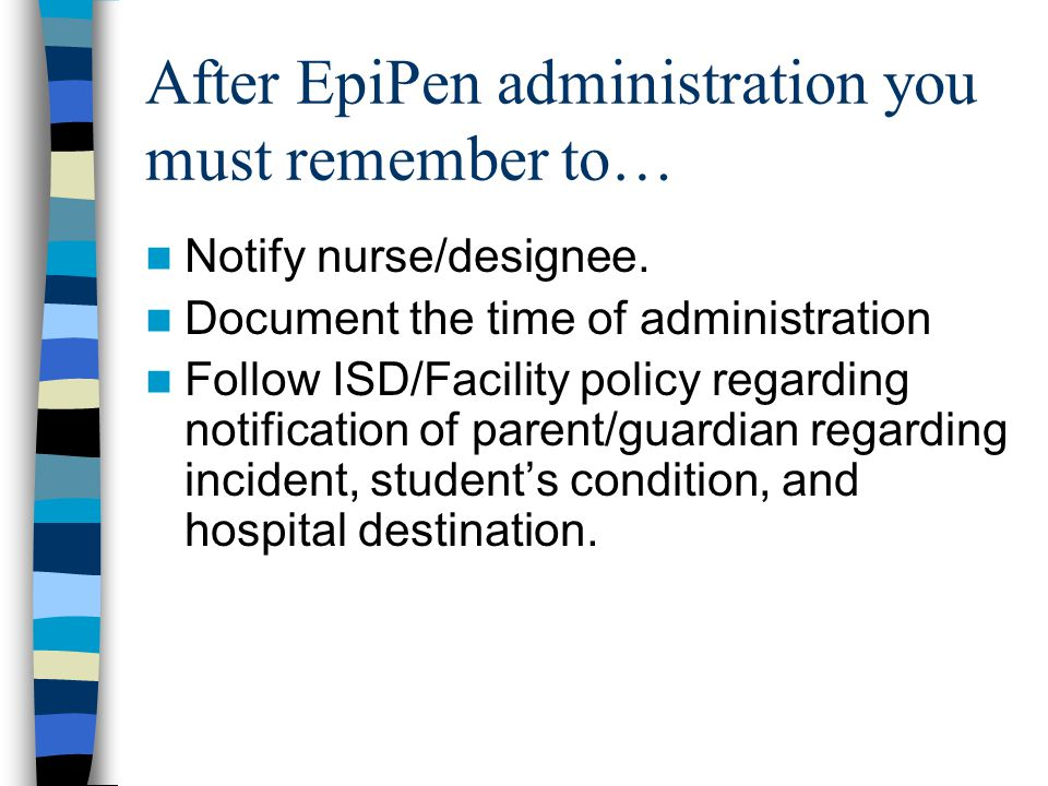 After EpiPen administration you must remember to…