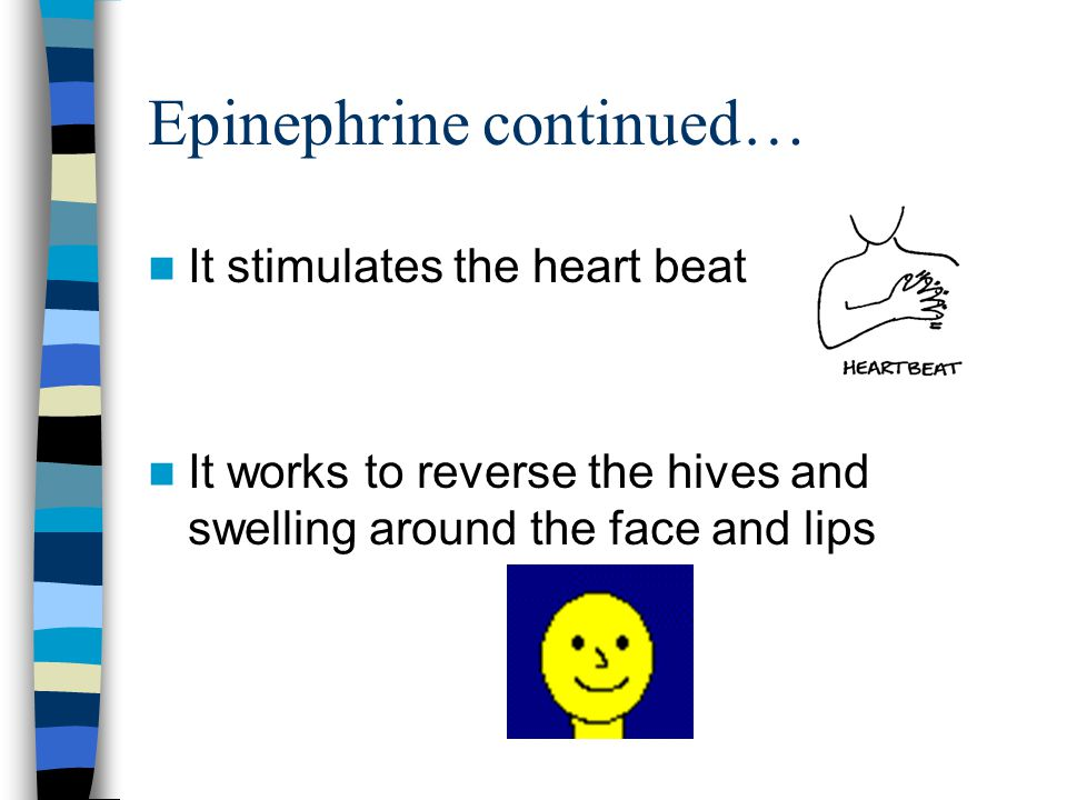 Epinephrine continued…