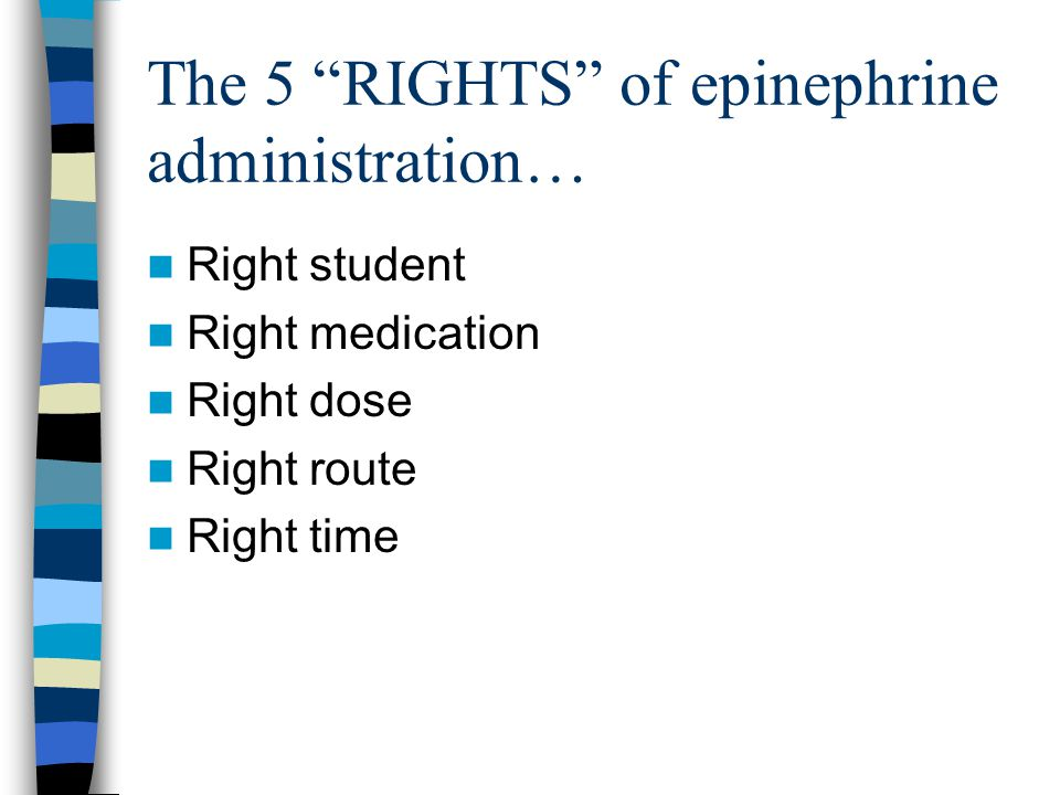 The 5 RIGHTS of epinephrine administration…