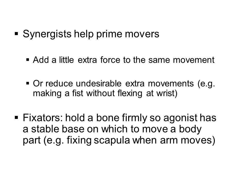 Synergists help prime movers