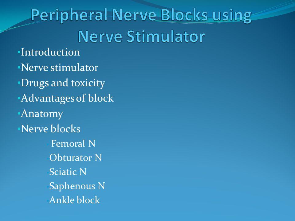 Peripheral Nerve Blocks using Nerve Stimulator