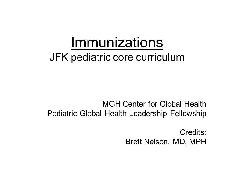 Immunizations JFK pediatric core curriculum