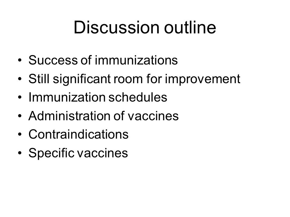 Discussion outline Success of immunizations