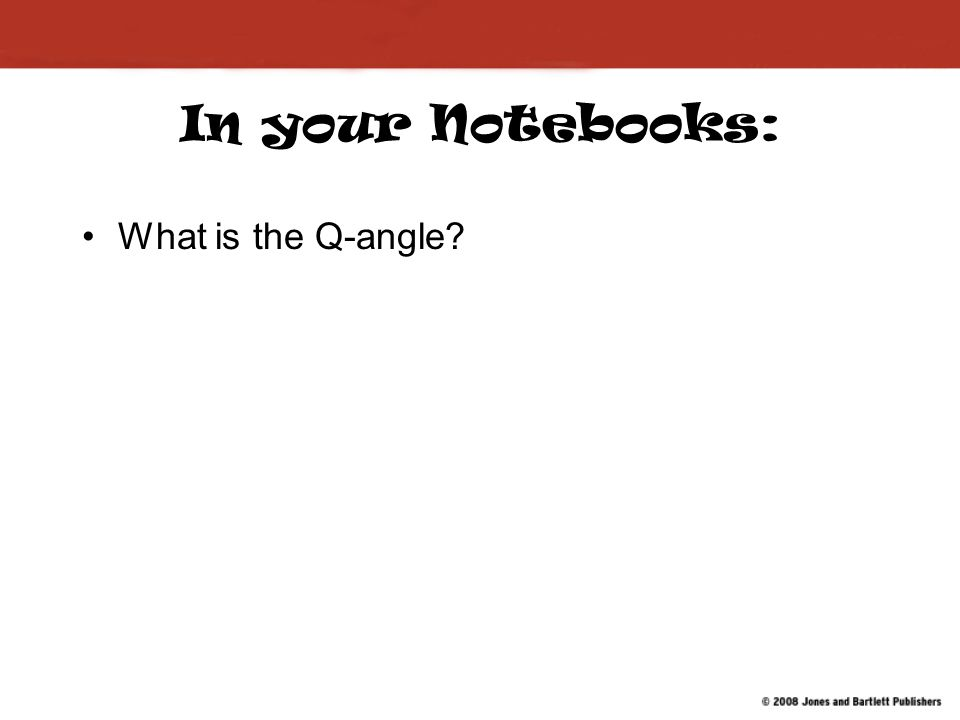 In your Notebooks: What is the Q-angle