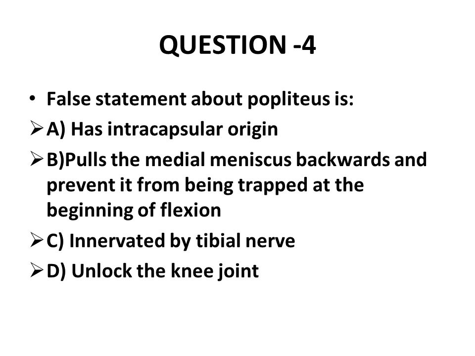 QUESTION -4 False statement about popliteus is: