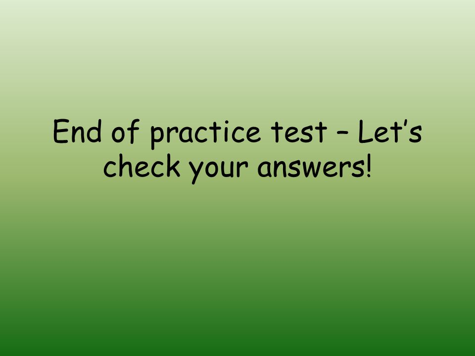 End of practice test – Let's check your answers!