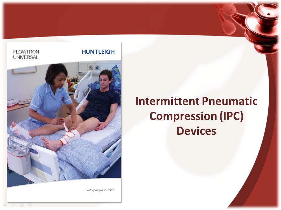 Intermittent Pneumatic Compression (IPC)