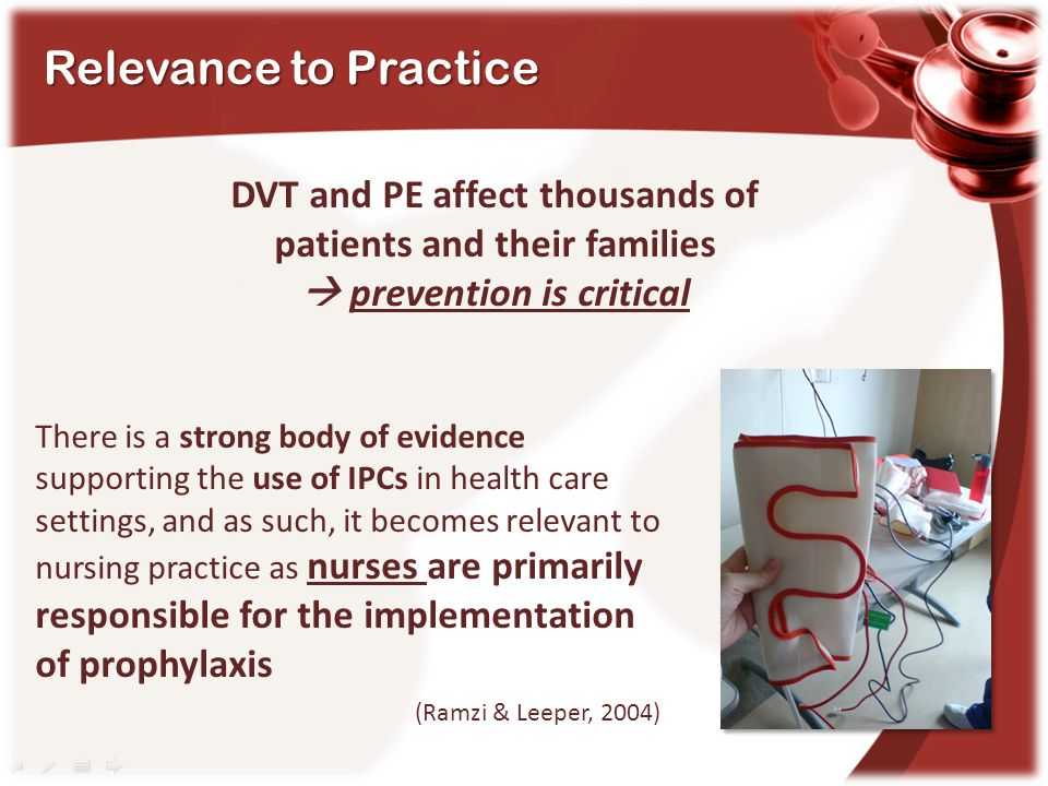 Relevance to Practice DVT and PE affect thousands of