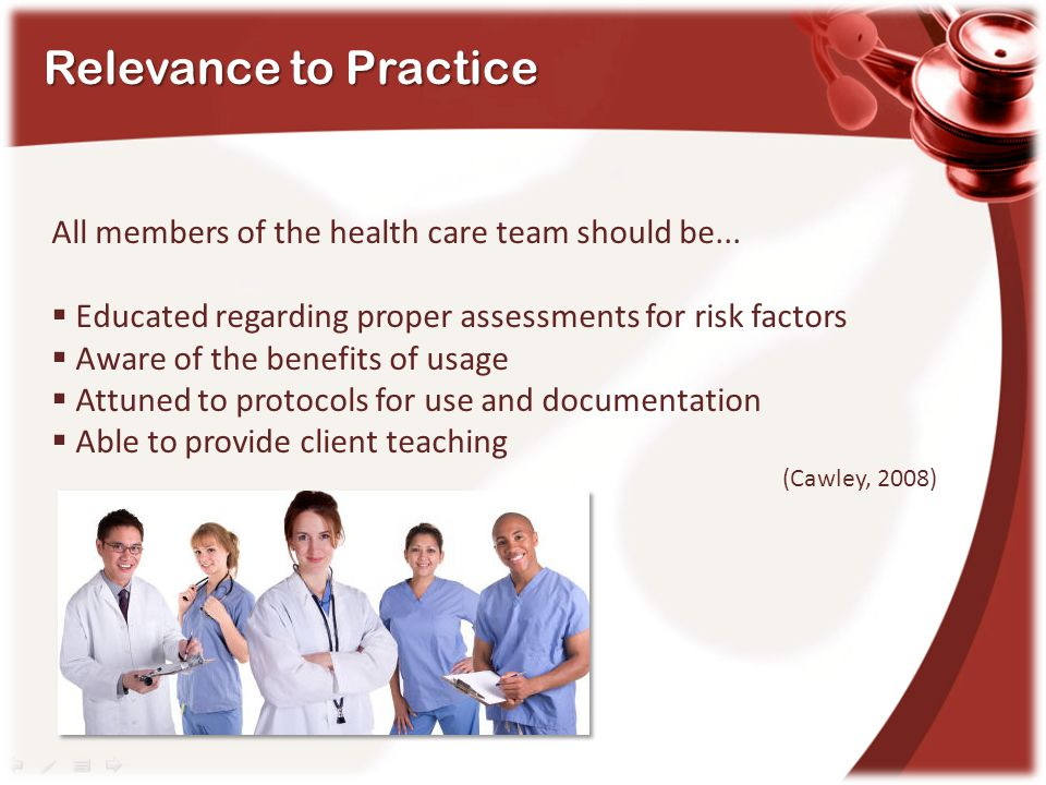 Relevance to Practice All members of the health care team should be...