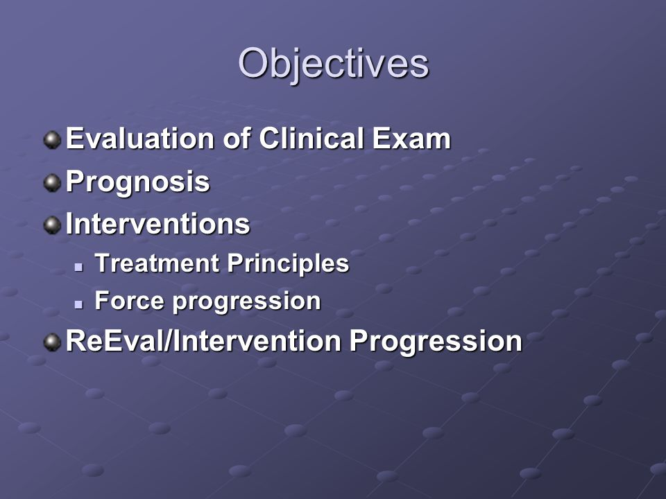 Objectives Evaluation of Clinical Exam Prognosis Interventions