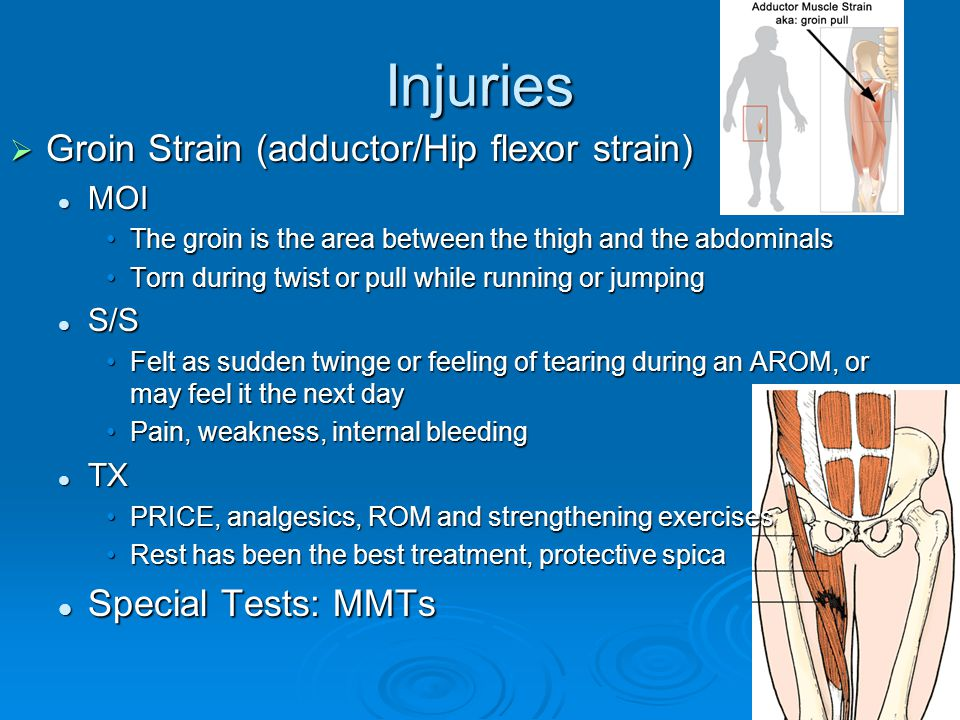 Injuries Groin Strain (adductor/Hip flexor strain) Special Tests: MMTs