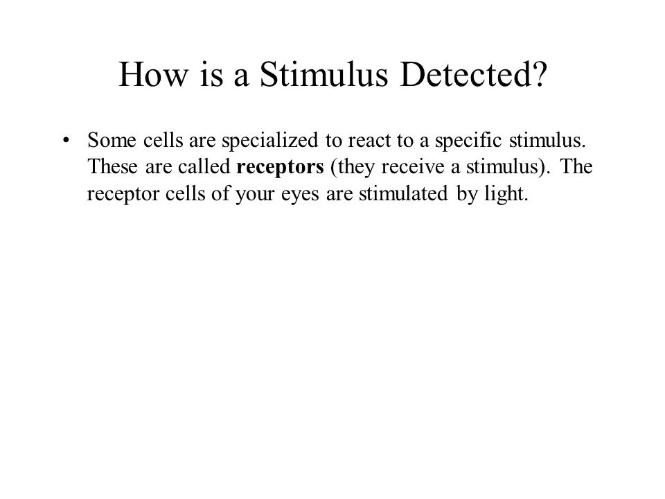 How is a Stimulus Detected