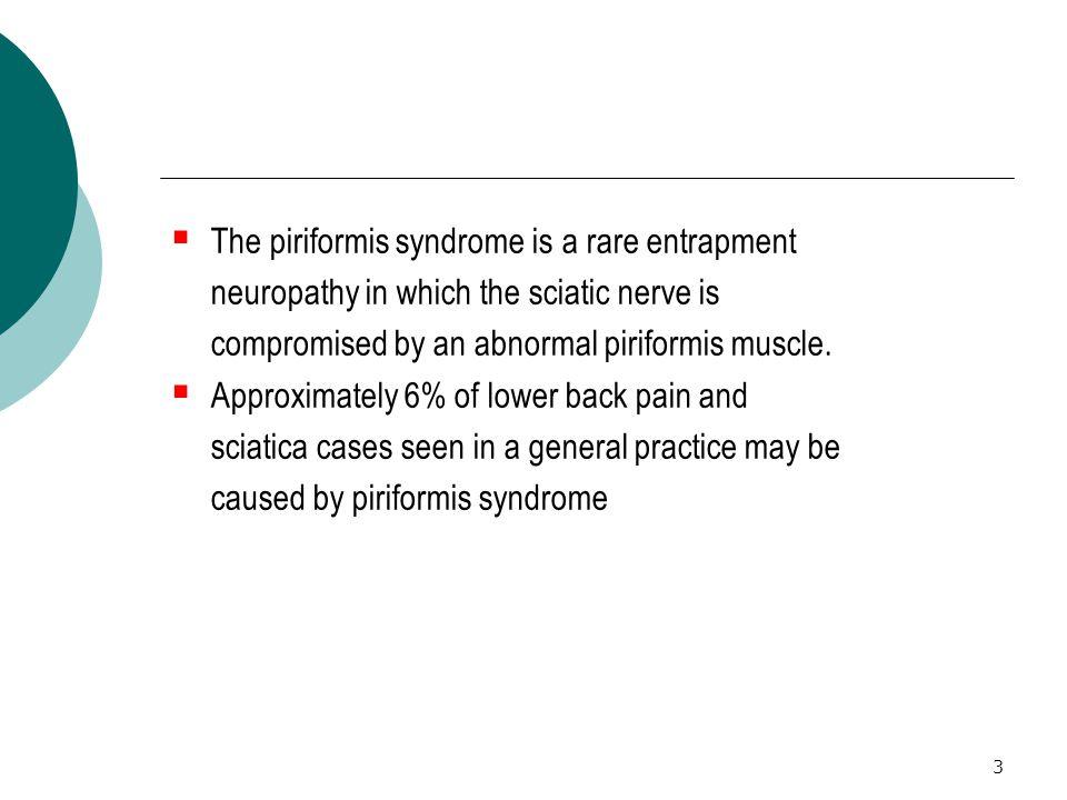 The piriformis syndrome is a rare entrapment