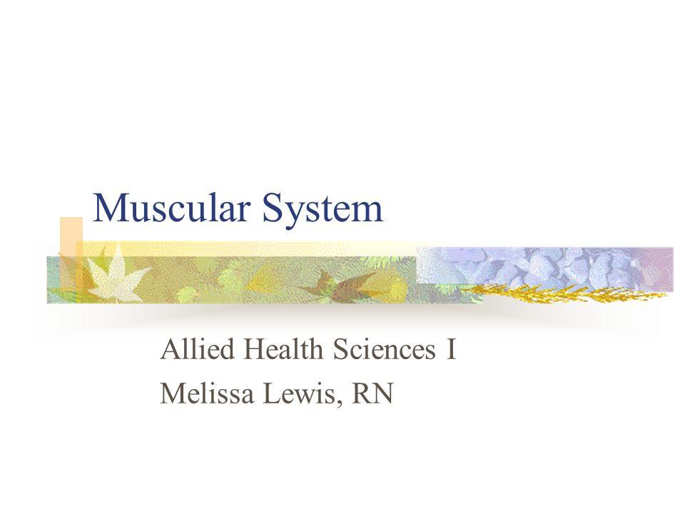 Allied Health Sciences I Melissa Lewis, RN