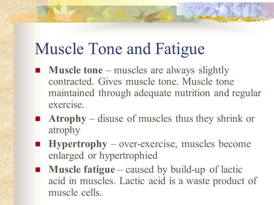 Muscle Tone and Fatigue