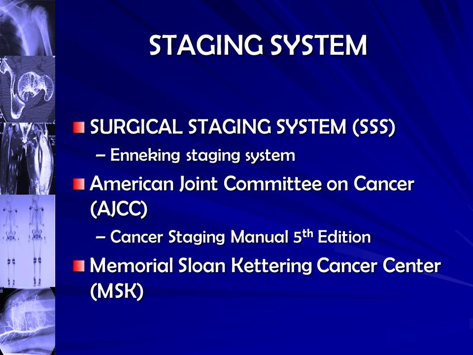 STAGING SYSTEM SURGICAL STAGING SYSTEM (SSS)