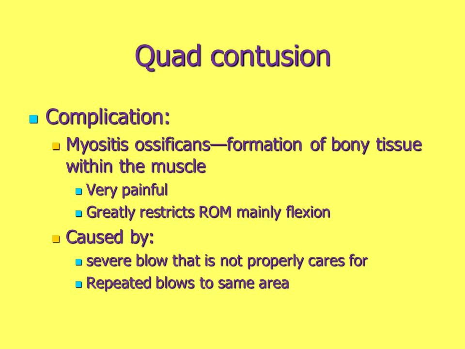 Quad contusion Complication: