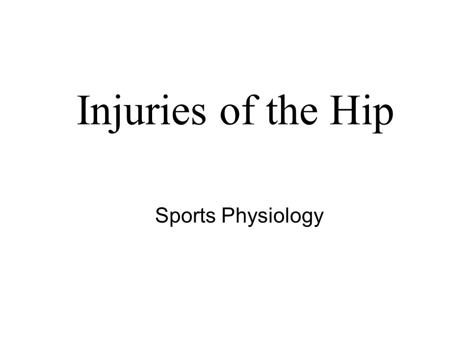 Injuries of the Hip Sports Physiology