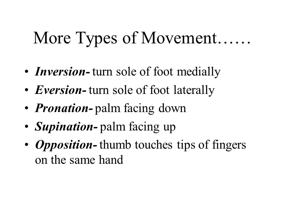 More Types of Movement……