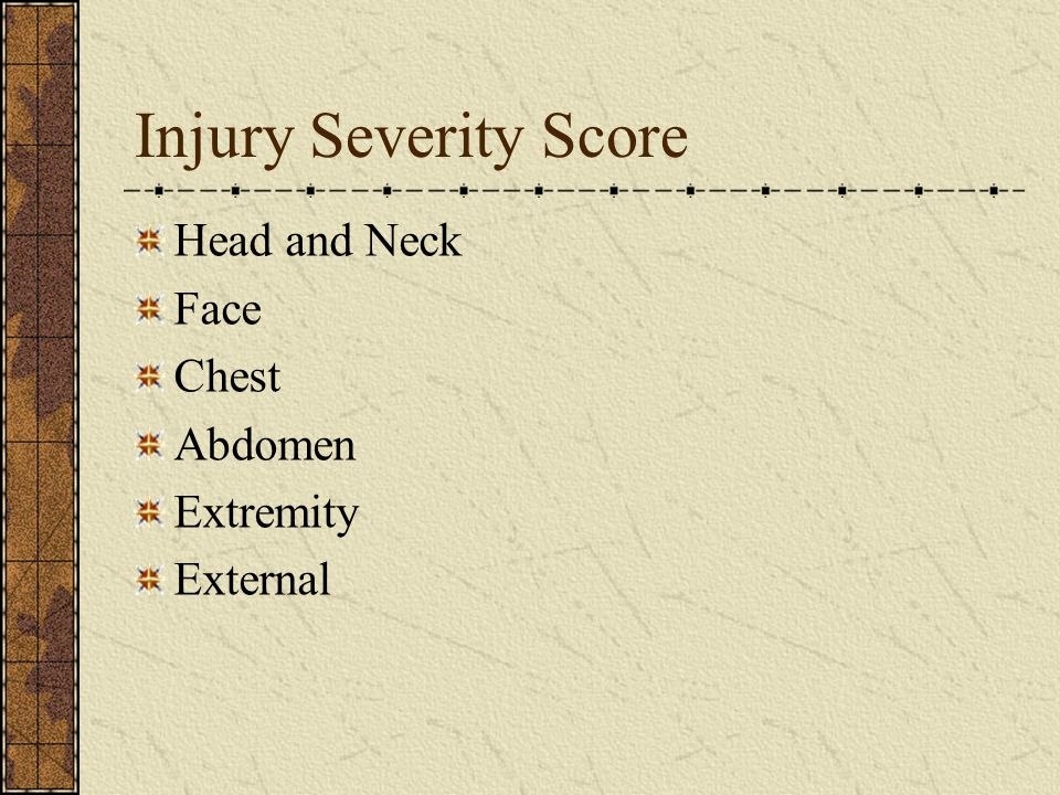 Injury Severity Score Head and Neck Face Chest Abdomen Extremity