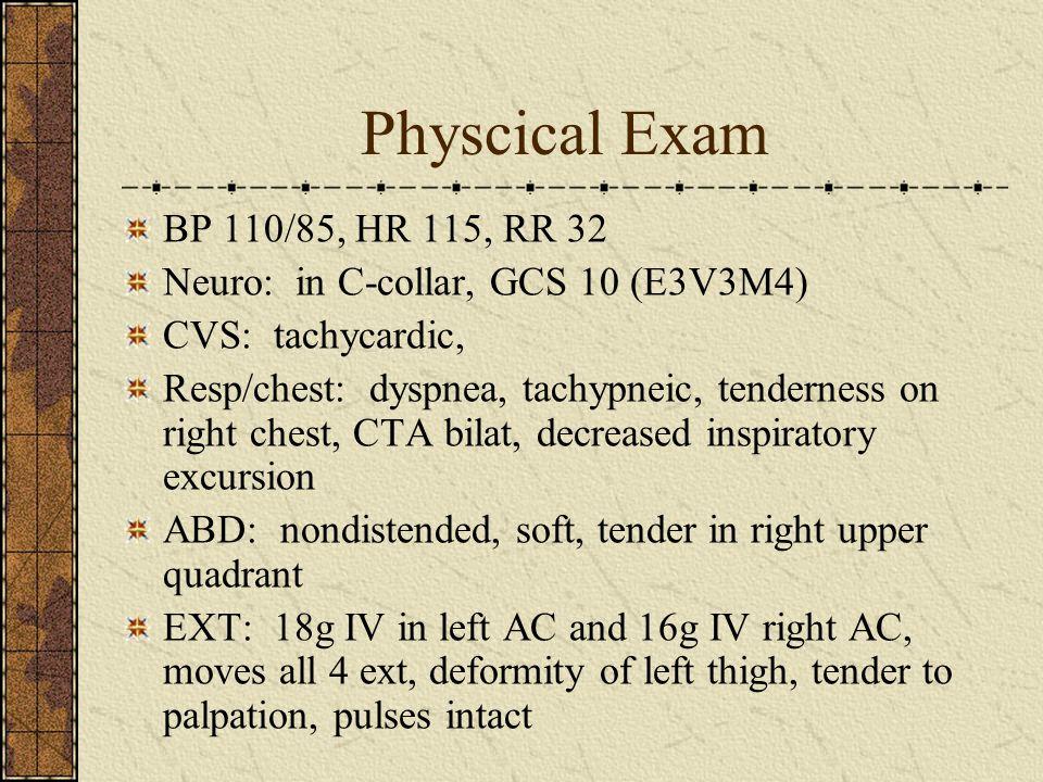 Physcical Exam BP 110/85, HR 115, RR 32