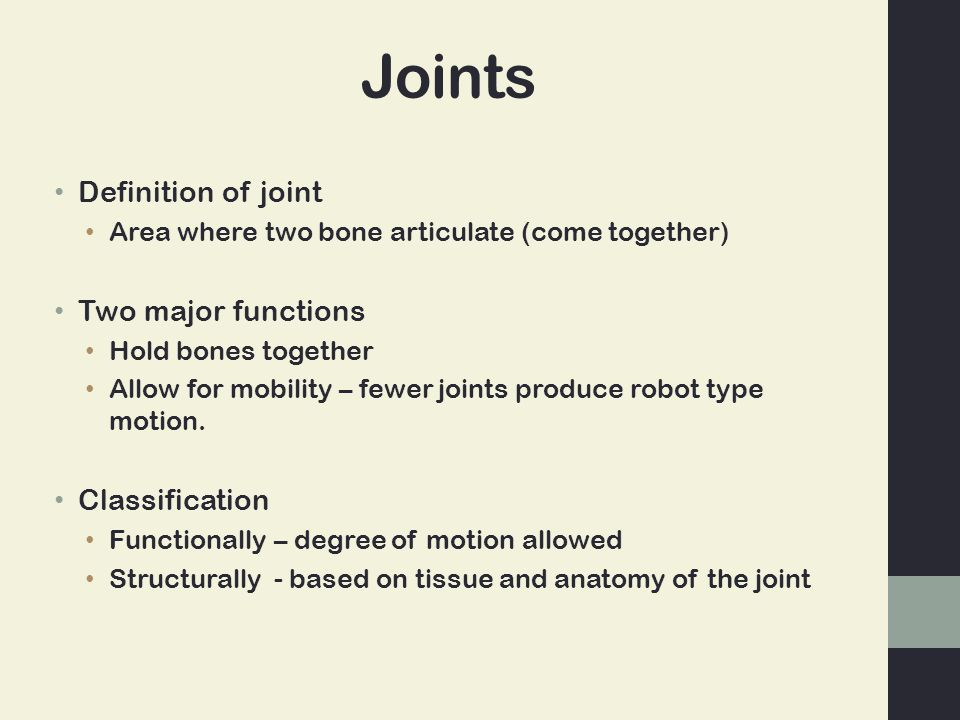 Joints Definition of joint Two major functions Classification