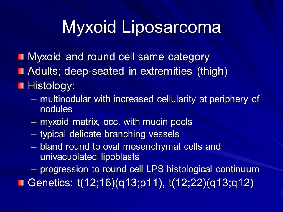Myxoid Liposarcoma Myxoid and round cell same category