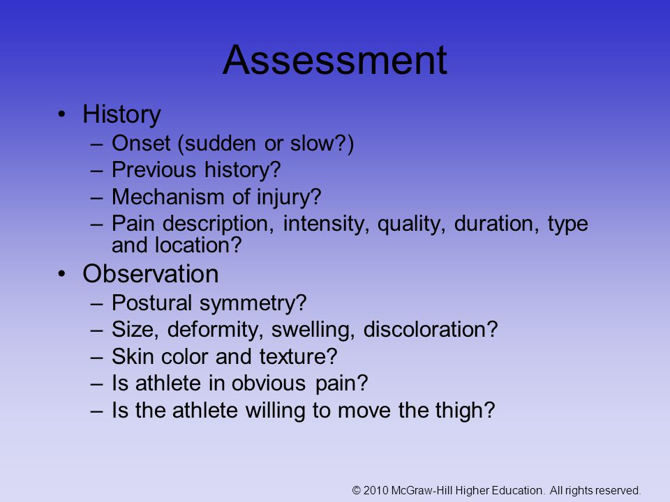 Assessment History Observation Onset (sudden or slow )