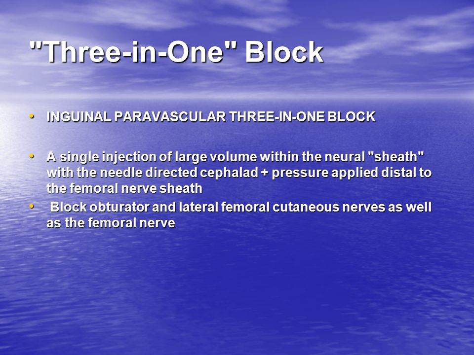 Three-in-One Block INGUINAL PARAVASCULAR THREE-IN-ONE BLOCK