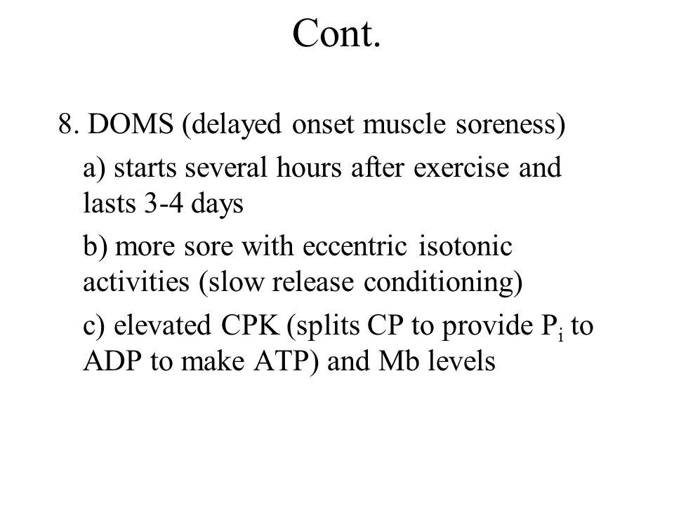 Cont. 8. DOMS (delayed onset muscle soreness)