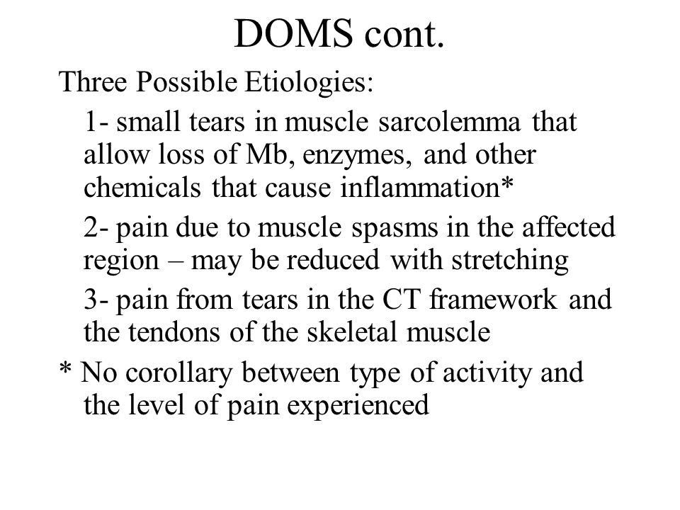 DOMS cont. Three Possible Etiologies: