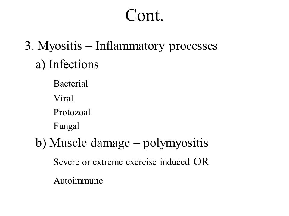Cont. 3. Myositis – Inflammatory processes a) Infections Bacterial