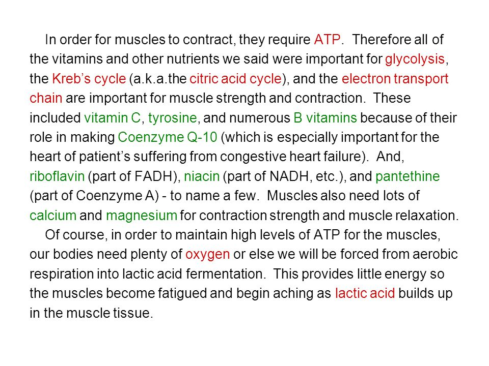 In order for muscles to contract, they require ATP. Therefore all of